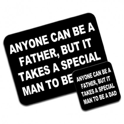 Anyone-Can-Be-A-Father-Takes-Special-Man-Dad-Gift-Premium-Mousematt-Coaster-Set-0